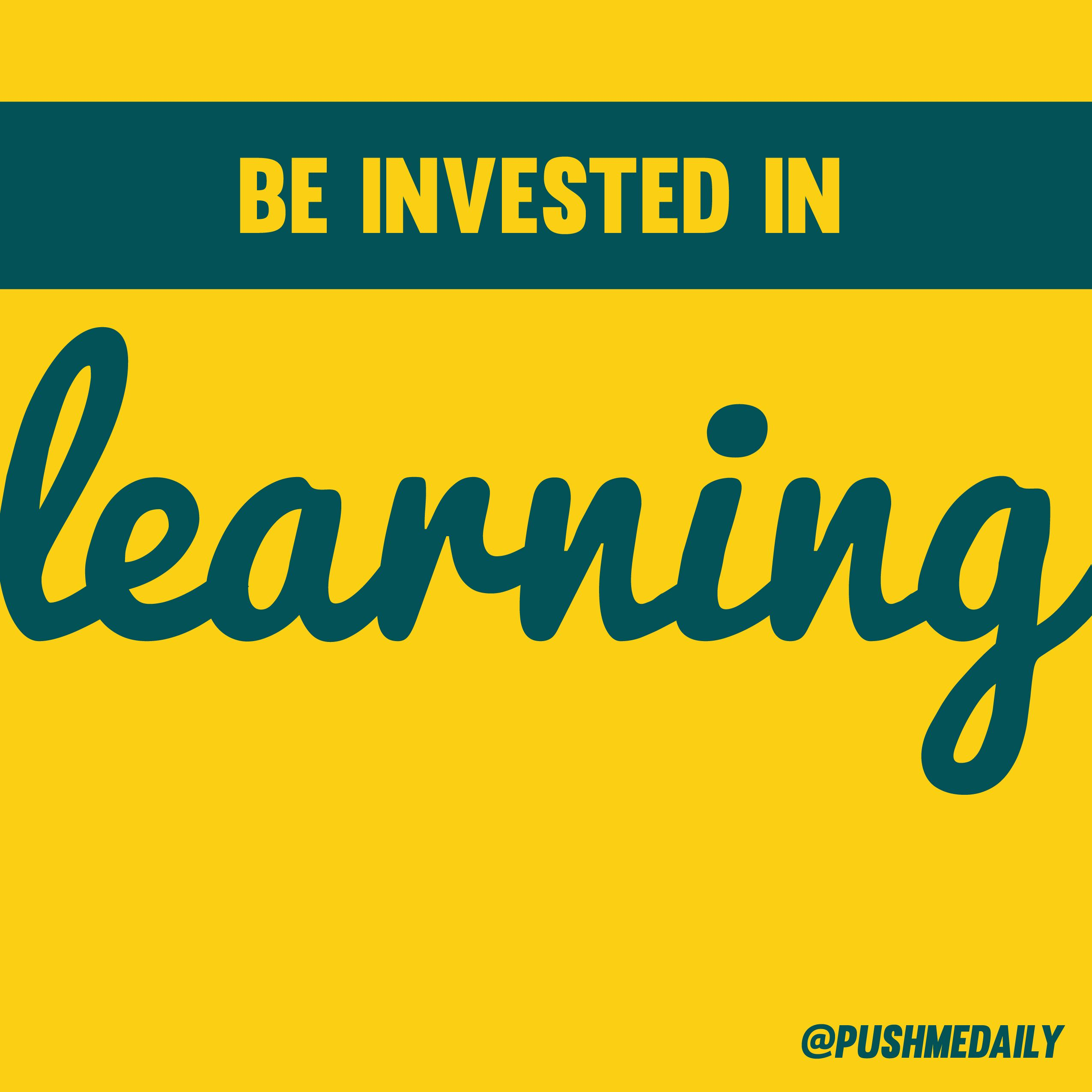 Investing In Learning And Improving Every Chance You Can