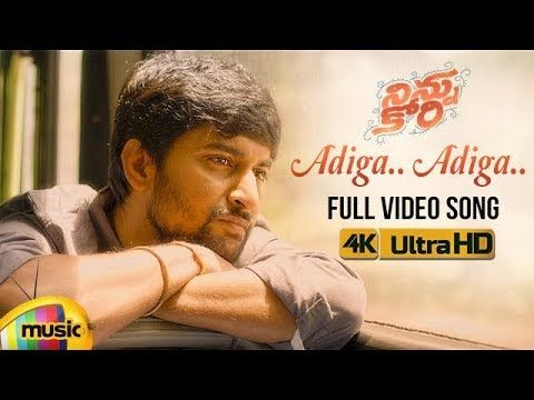 9 Ninnu Kori Telugu Movie Songs Adiga Adiga Full Video Song 4k Nani Nivetha Thomas Mango Music Youtube Songs Movie Songs Ninnu Kori Movie Download