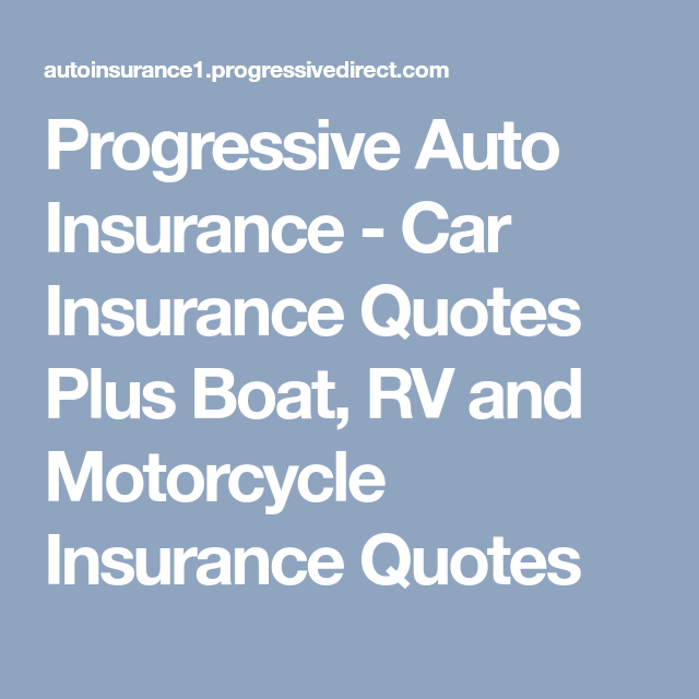 Progressive Auto Insurance Car Insurance Quotes Plus Boat RV And Magnificent Progressive Auto Insurance Quote