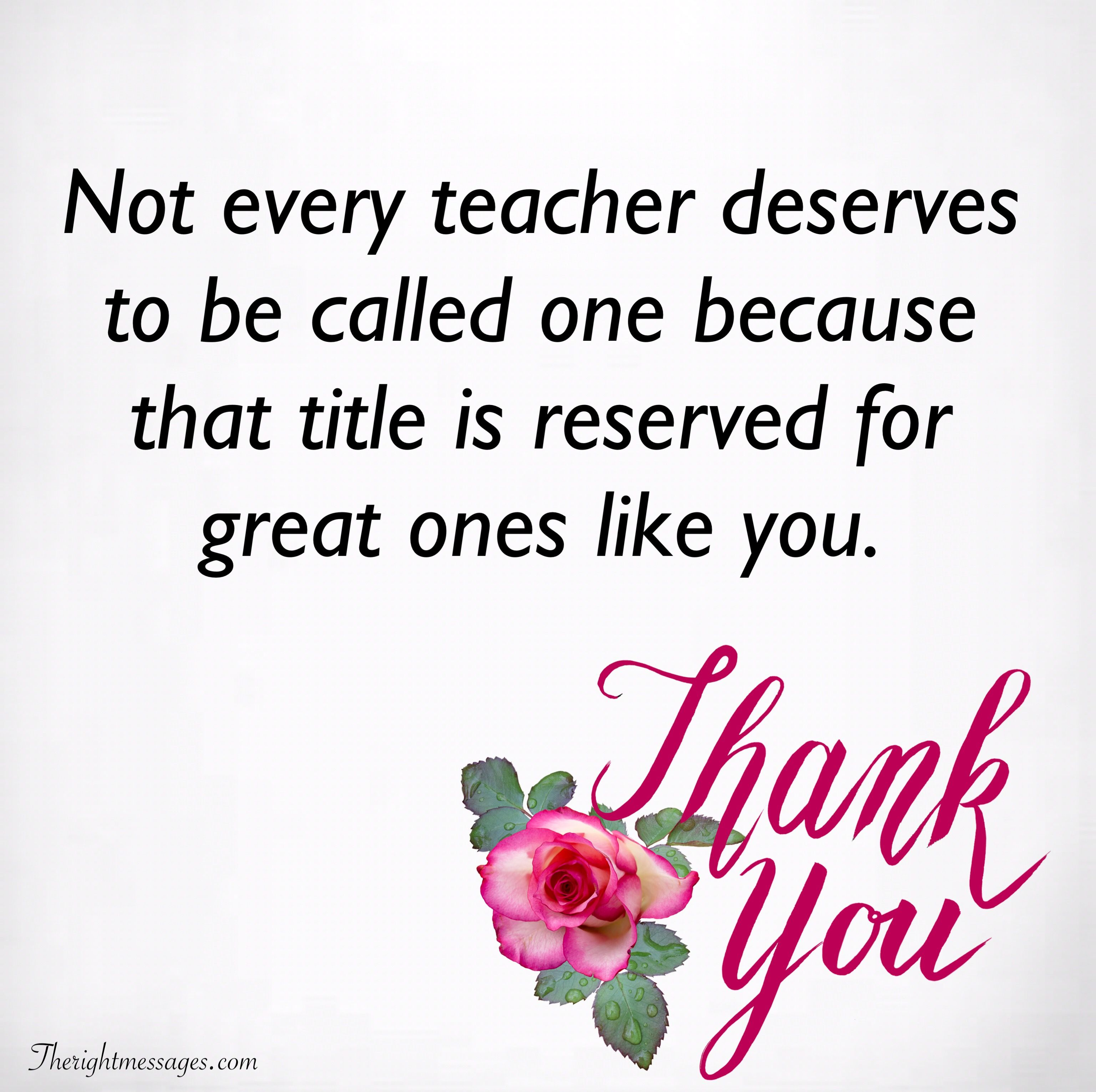 Thank You Teacher Messages Quotes From Students And Parents The Right Messages Message For Teacher Teacher Quotes Inspirational Inspirational Thank You Quotes