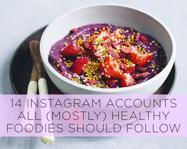 14 instagram accounts all mostly healthy foodies should follow 14 instagram accounts all mostly healthy foodies should follow forumfinder Image collections