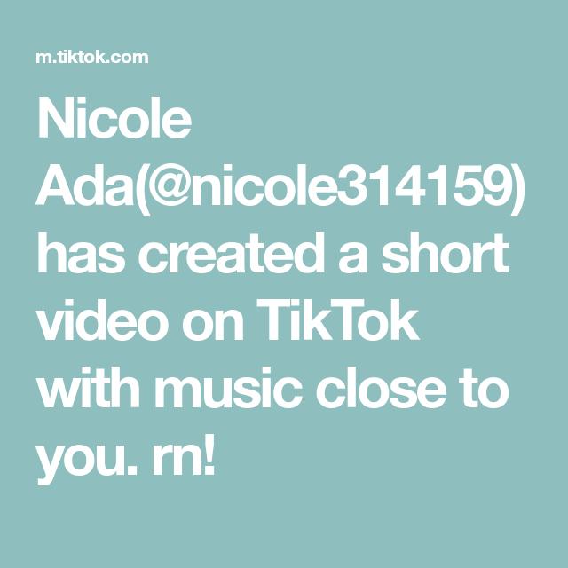 Nicole Ada Nicole314159 Has Created A Short Video On Tiktok With Music Close To You Rn Nicole Adalina Feel So Close