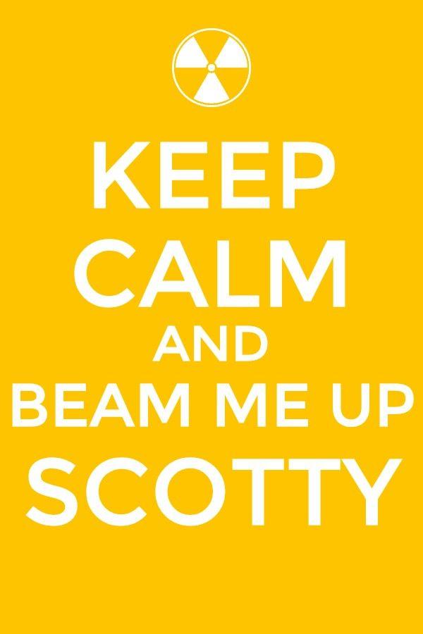 keep calm and beam me up scotty/Star Trek
