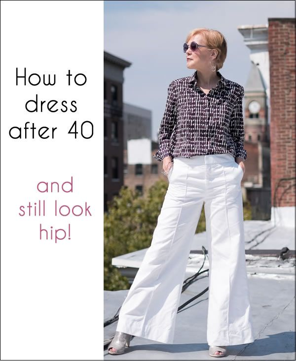 dbab2b59e53a How to dress after 40 and still look hip? Some dressing tips for women over  40
