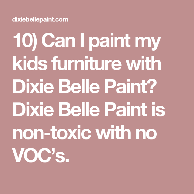10) Can I Paint My Kids Furniture With Dixie Belle Paint? Dixie Belle Paint