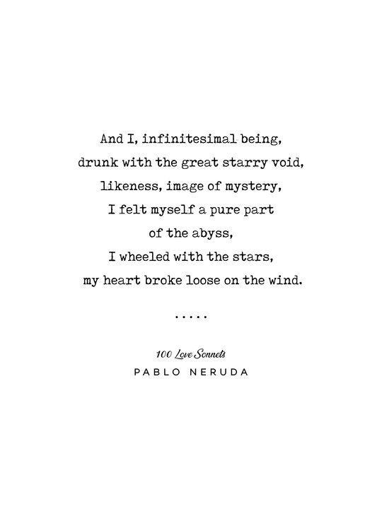 Pablo Neruda Quote 03 - 100 Love Sonnets - Minimal, Sophisticated, Modern, Classy Typewriter Print Art Print by grafiikka