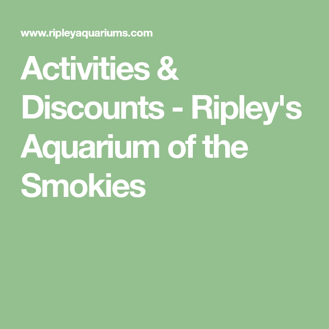 Activities & Discounts - Ripley's Aquarium of the Smokies ...