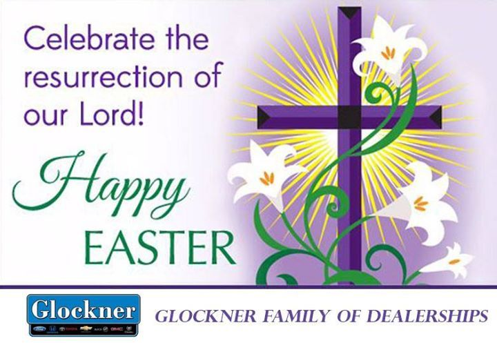 From Our Family to Yours Have a Blessed and Wonderful Easter!   - Glockner Family of Dealerships