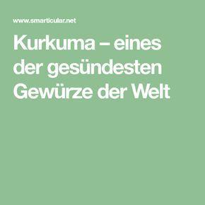 Kurkuma – eines der gesündesten Gewürze der Welt