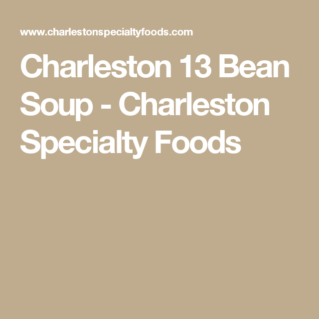 Charleston 13 Bean Soup - Charleston Specialty Foods