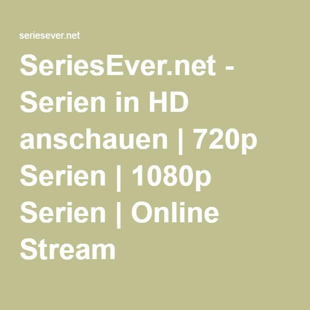 Seriesevernet Serien In Hd Anschauen 720p Serien