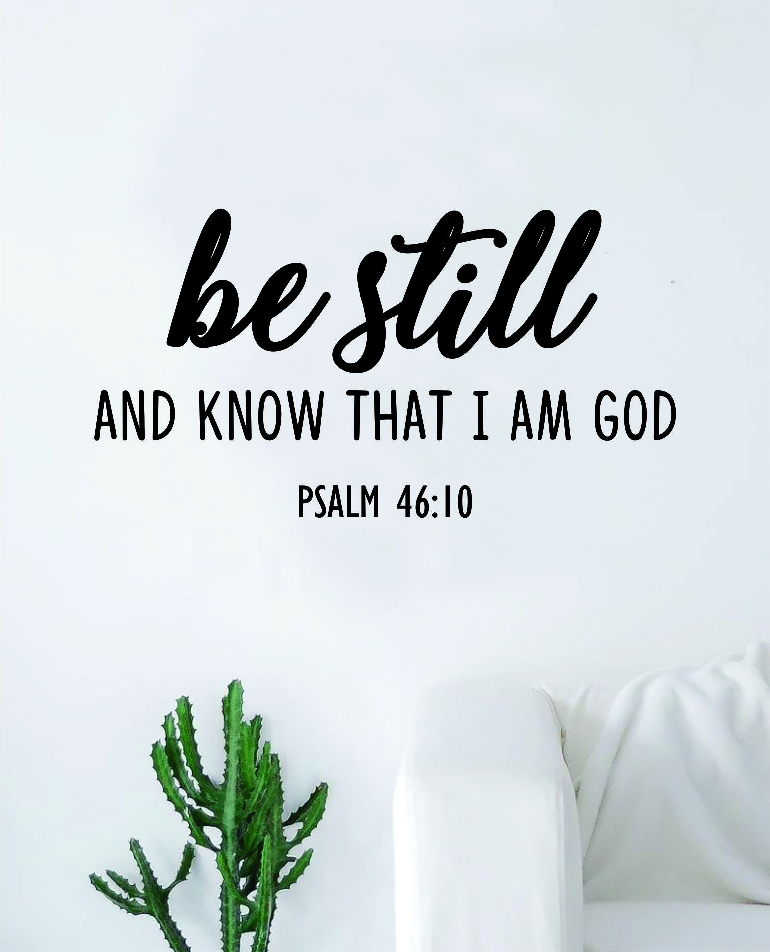 Be Still Know That I Am God Psalm Quote Wall Decal Sticker Bedroom Home Room Art Vinyl Inspirational Motivational Teen Decor Religious Bible Verse God Blessed Spiritual - saphire blue