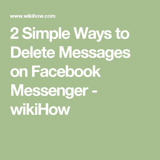 Delete messages on facebook messenger facebook messenger messages 2 simple ways to delete messages on facebook messenger wikihow ccuart Image collections