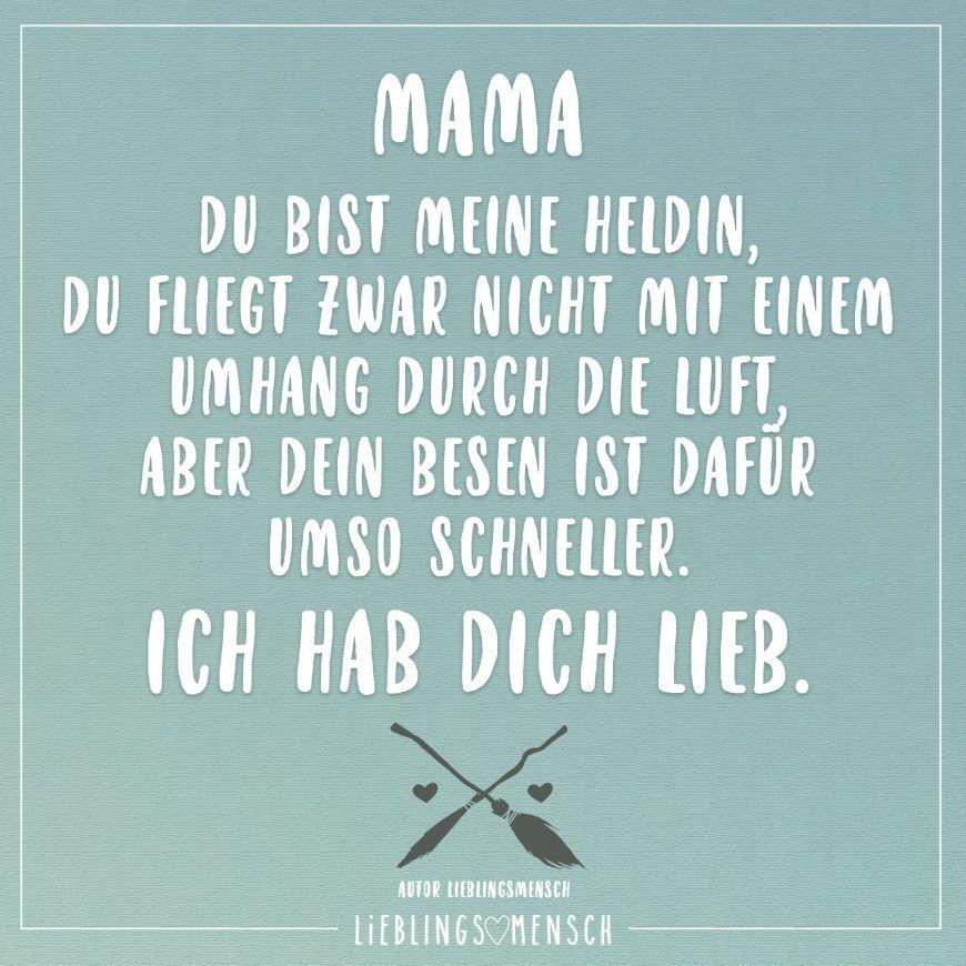 Mama Du Bist Meine Heldin Du Fliegst Zwar Nicht Mit Einem