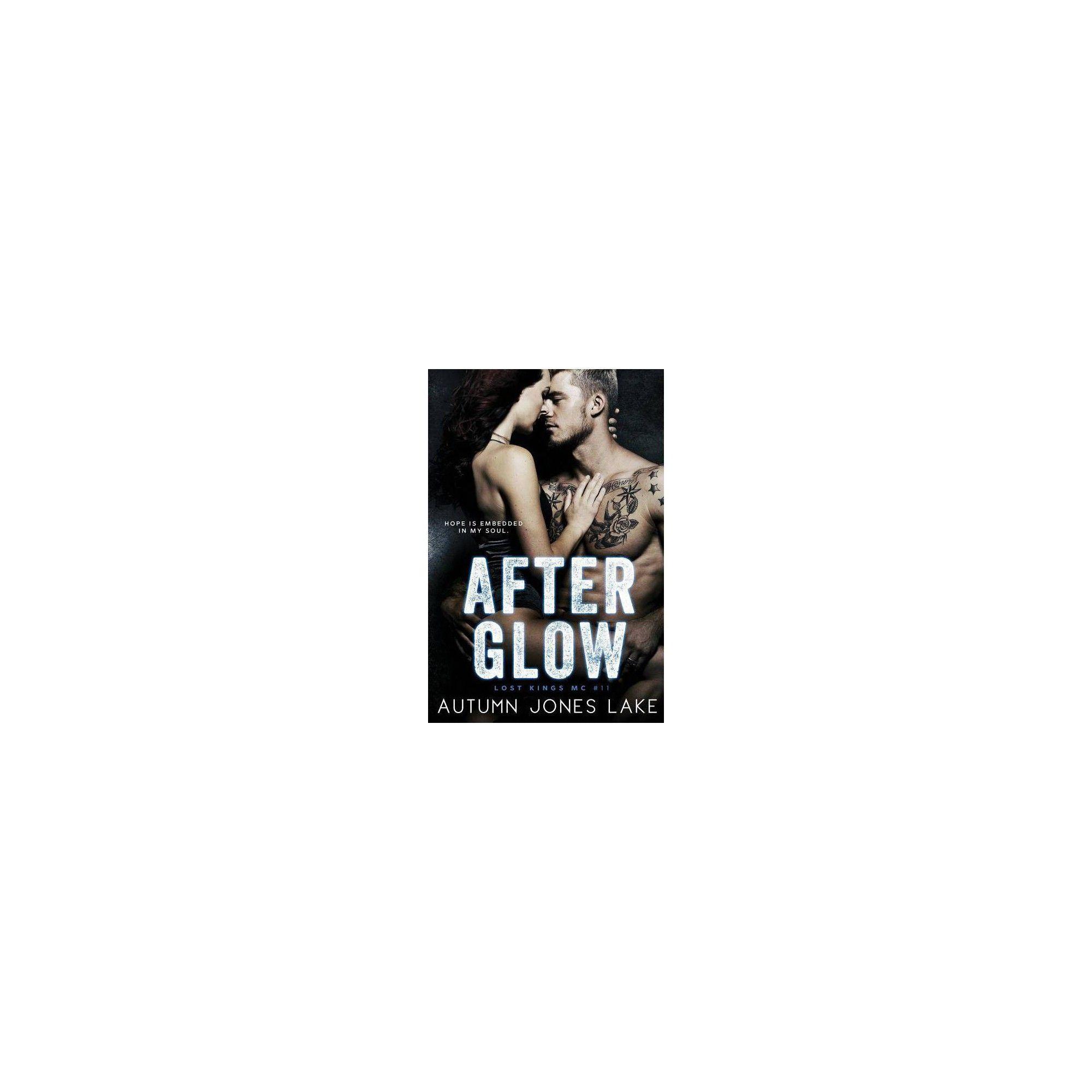 After Glow (Lost Kings MC #11) - by Autumn Jones Lake (Paperback)