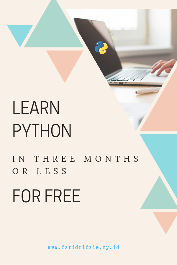 Learn Python In Three Months Or Less For Free Basic Computer Programming Programming Code Learning Programming Tutorial