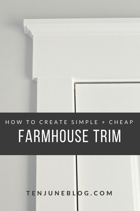 Ten June How To Create Simple Cheap Farmhouse Trim