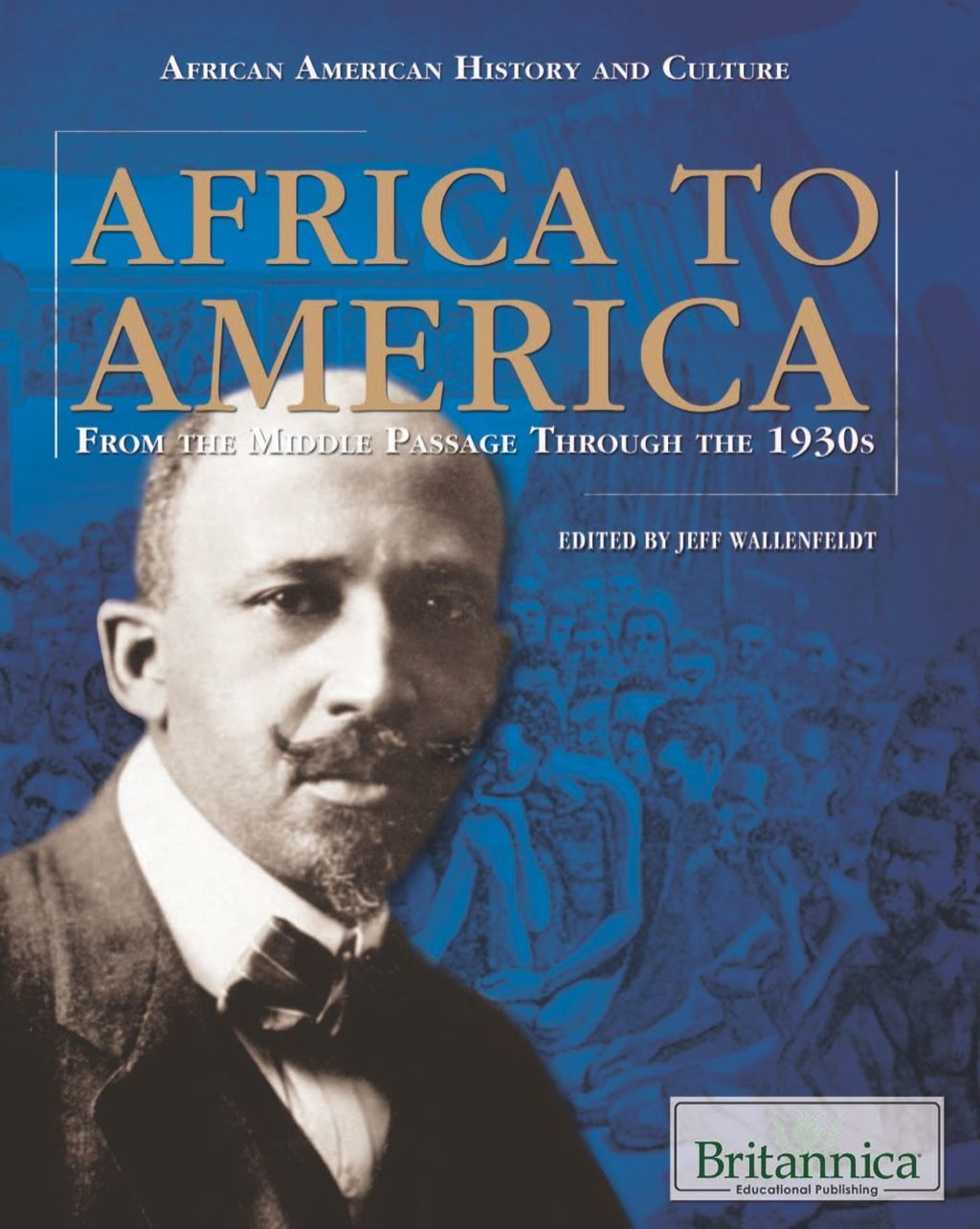 Africa to America From the Middle Passage Through the