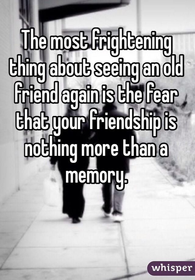 Afbeeldingsresultaat Voor Seeing Your Old Friend Back Old Friend Quotes Memories Memories Quotes Old Friend Quotes