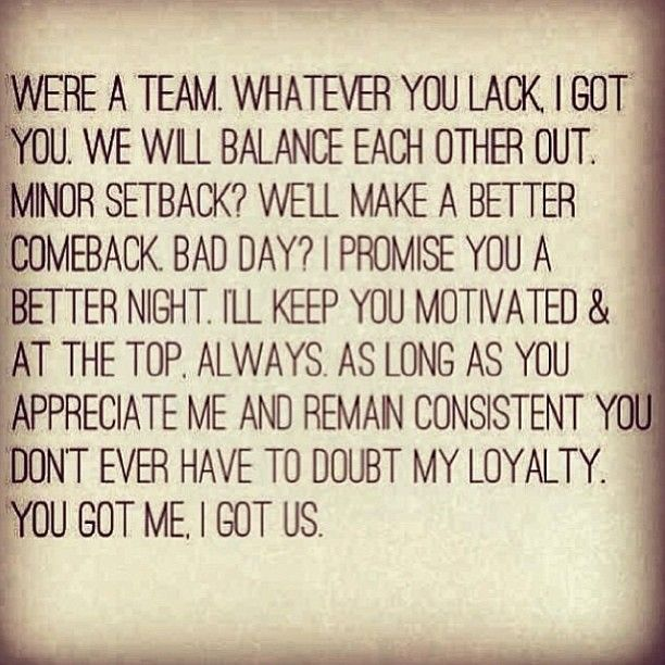 We Re A Team Whatever You Lack I Got You We Will Balance Each