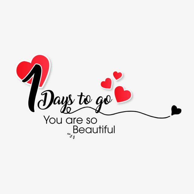 One Day To Go For Wedding Quotes Word Clipart Calligraphy Text Png And Vector With Transparent Background For Free Download Wedding Quotes Typography Love Greeting Poster
