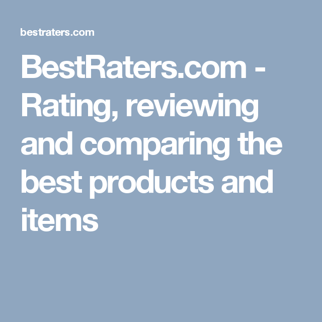 BestRaters.com - Rating, reviewing and comparing the best products and items