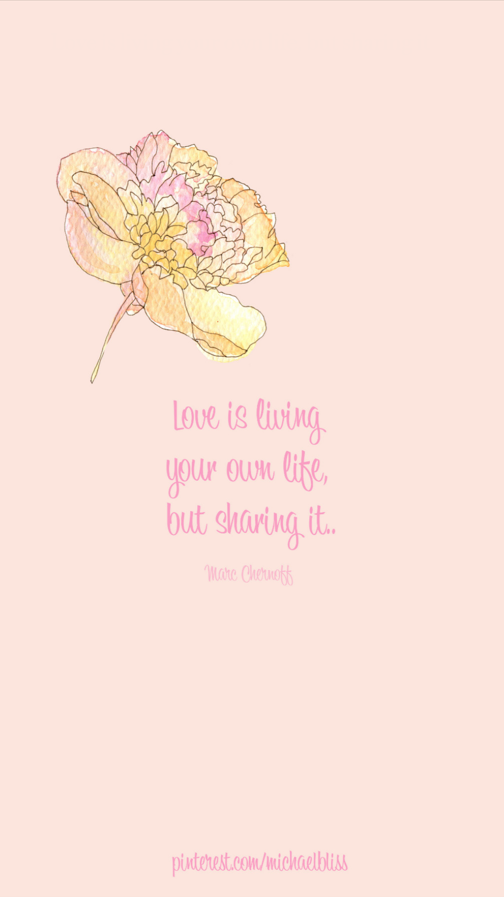Love is living your own life, but sharing it