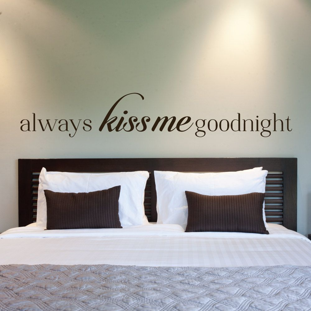 Always Kiss Me Goodnight Always Kiss Me Goodnight Decal Always