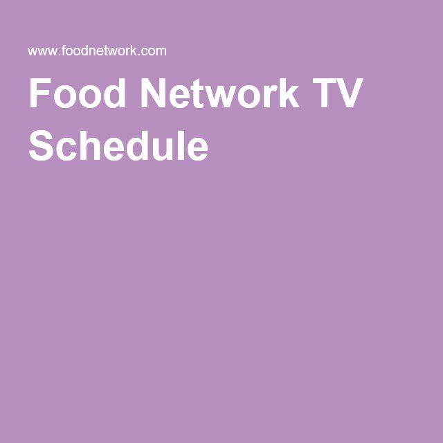 The 25 Best Food Network Tv Schedule Ideas On Pinterest