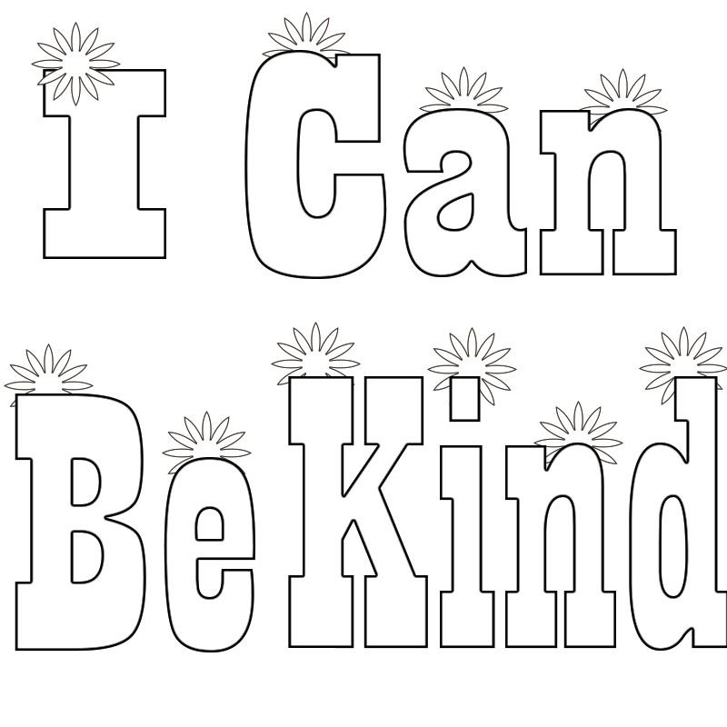 Amazing Be Kind Coloring Page I Can Be Printable Have Courage And Be Kind Colo Sunday School Coloring Pages Kindergarten Coloring Pages Quote Coloring Pages