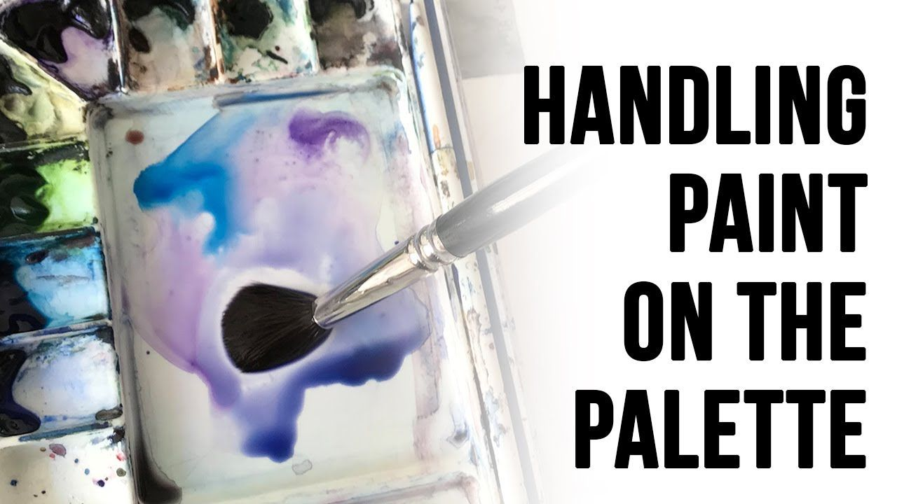 Handling Paint On The Palette Beginner S Watercolor Tutorial