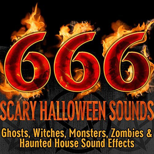 nice 666 Scary Halloween Sounds: Ghosts, Witches, Monsters ...