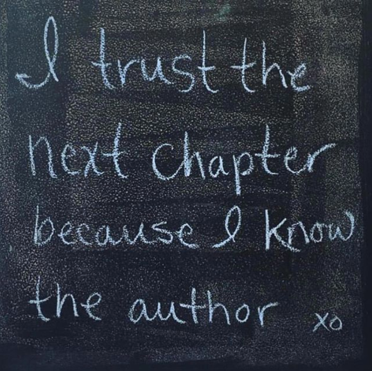 The Next Chapter >> I Trust The Next Chapter Because I Know The Author Quotes Bible