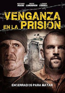 Venganza En La Prision Online Latino 2015 Peliculas Audio Latino Online Full Movies Online Free Streaming Movies Full Movies