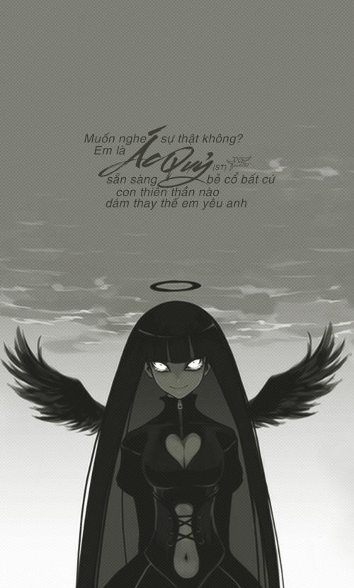 Em là ác quỷ, sẵn sàng bẻ cổ bất cứ con thiên thần nào dám thay thế em yêu  anh. ○ Nguồn: ST ○ Des by #colin ...