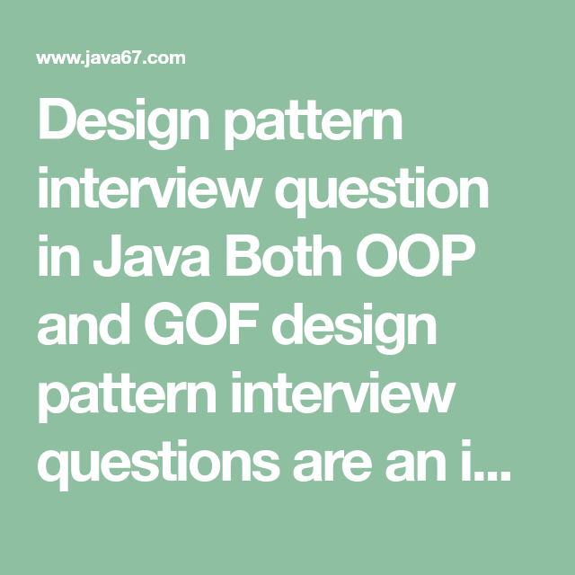 Design Pattern Interview Question In Java Both Oop And Gof Design