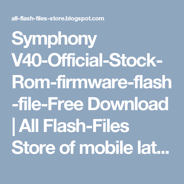 Symphony V40-Official-Stock-Rom-firmware-flash-file-Free