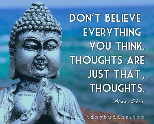 Dont Believe Everything You Think Motivatie Pinterest Tiny