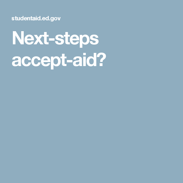 Next-steps accept-aid?