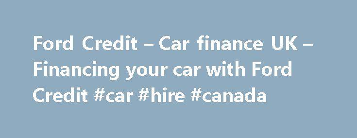 Ford Credit u2013 Car finance UK u2013 Financing your car with Ford Credit #car #  sc 1 st  Pinterest & Ford Credit u2013 Car finance UK u2013 Financing your car with Ford Credit ... markmcfarlin.com