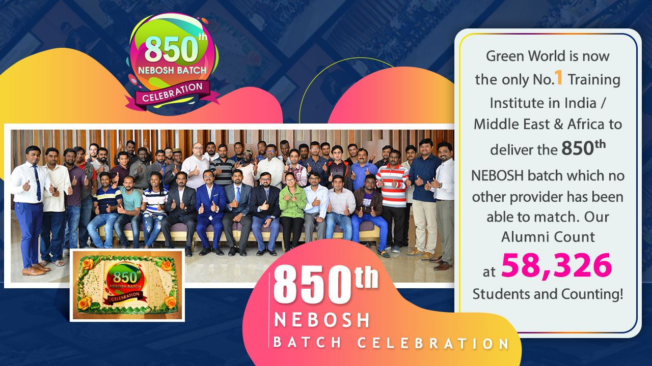 Green World Group is Proud to announce 850th NEBOSH Batch