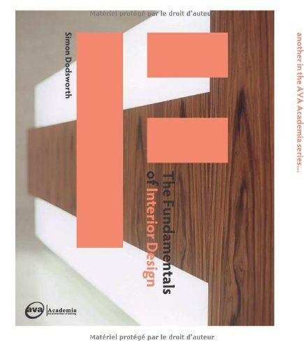 The Fundamentals Of Interior Design By Simon Dodsworth Interior Design Books Interior Design Software Interior Design Courses Online