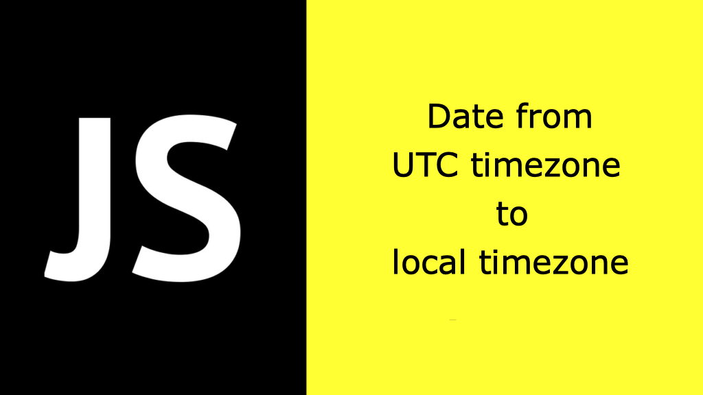 Utc Time To The Local Time In Javascript In 2020 Tech Company Logos Company Logo Javascript