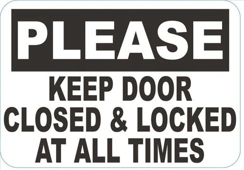 Please Keep Door Closed And Locked At All Times Sign Gate Signs Door Signs Keep Door Closed Sign