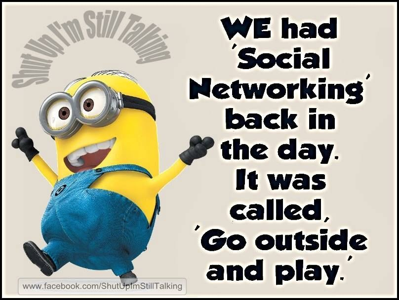 We Had Social Networks Back In My Day Funny Quotes Quote Funny Quote