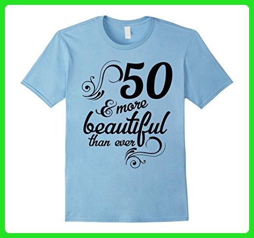 Mens 50 And More Beautiful Than Ever Funny 50th Birthday Tshirt 2XL Baby Blue