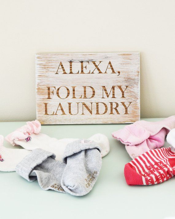 10x15 Room: Alexa, Fold My Laundry 5x7 Or 10x15 Engraved Wood Sign
