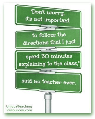 Following Directions Is Not Important Said Not Teacher Ever