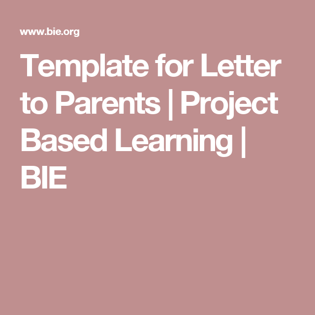 template for letter to parents project based learning bie