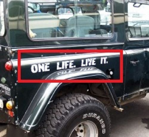 One Life Live It Decals Sticker Off Roading 4x4 Stickers Landy 110 Landrover 90